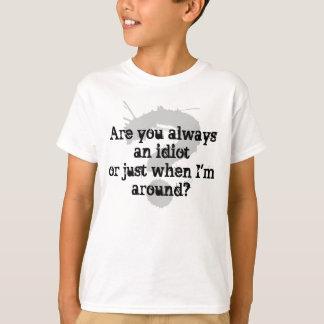 Humor Teen Shirt Idiot Insult Saying