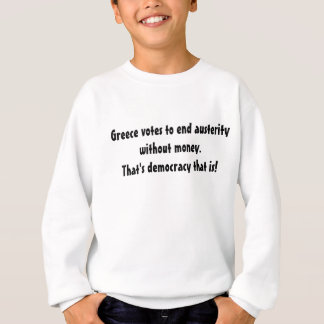 Humor The Power Of Democracy Sweatshirt