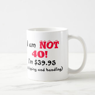 Humorous 40th Birthday Mug
