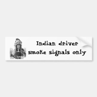 Humorous American Indian joke Bumper Sticker