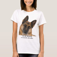 Humorous and Funny German Shepherd T-Shirt
