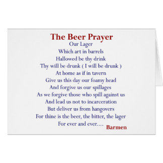 Humorous Beer T-shirts & Gifts, The Beer Prayer! Card