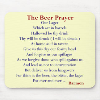 Humorous Beer T-shirts & Gifts, The Beer Prayer! Mouse Pad