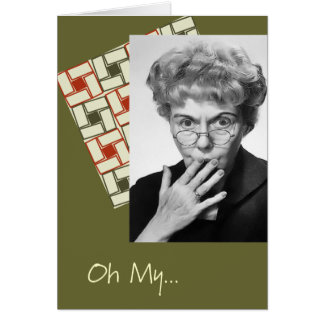 Humorous Birthday Oh My, You're Old Card