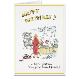 Humorous cartoon birthday card for housewife.