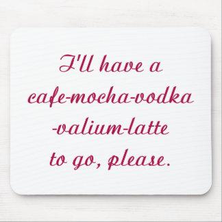 Humorous Coffee Mouse Pad mocha latte valium