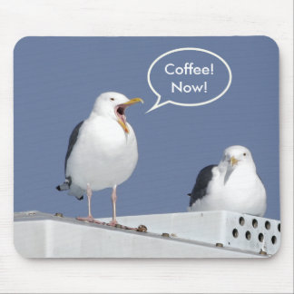 Humorous Coffee-Starved Yelling Seagull Mousepad