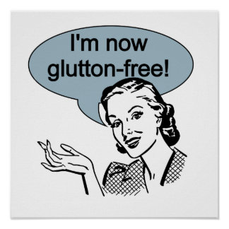 Humorous Dieting Glutton Free Posters