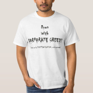 """Humorous """"Down with Corporate GREED"""" T-Shirt"""
