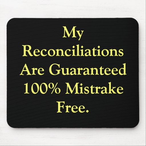 Humorous Everyday Accounting Reconciliations Quote Mousepad