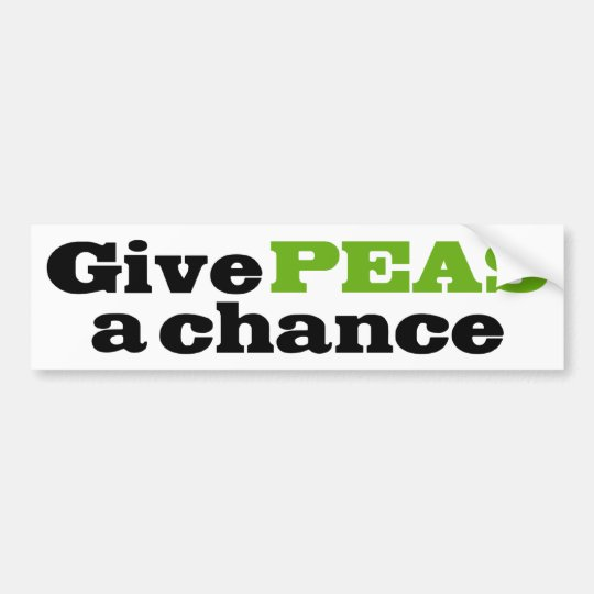 Humorous Give Peas A Chance Bumper Sticker