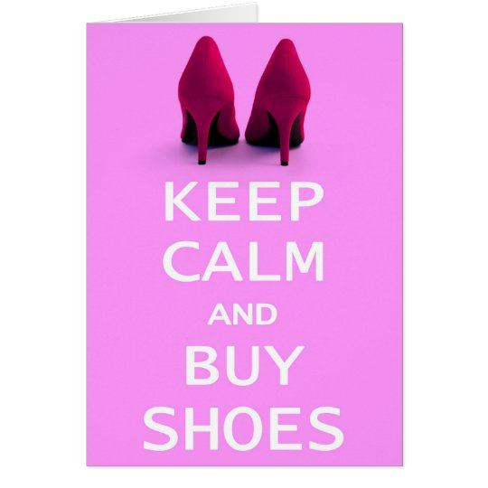 Humorous Greeting Card - Keep Calm and Buy Shoes