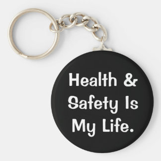 Humorous Health and Safety Quote Key Chain