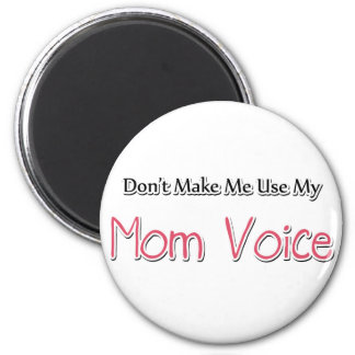 Humorous Mom Saying 2 Inch Round Magnet