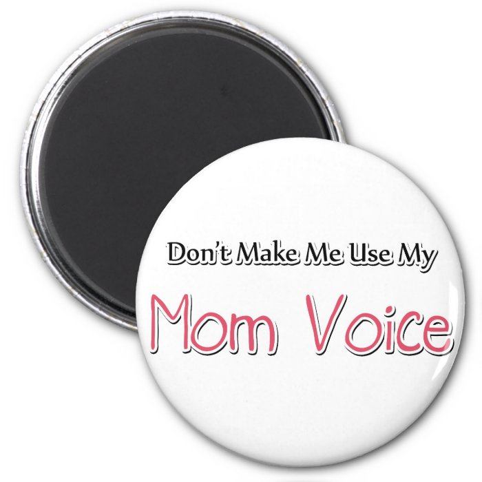 Humorous Mom Saying 2 Inch Round Magnet