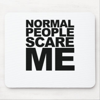 Humorous Normal People Scare Me Black T-Shirt.png Mouse Pad