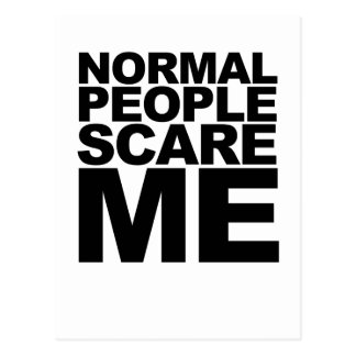 Humorous Normal People Scare Me Black T-Shirt.png Post Cards