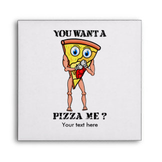 Humorous Pizza You Want  A Piece Of Me Envelope