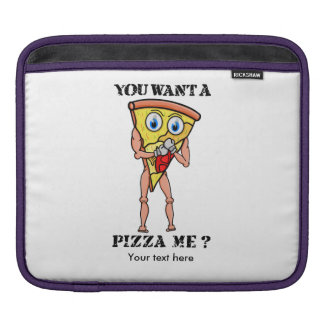 Humorous Pizza You Want  A Piece Of Me iPad Sleeve