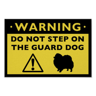 Humorous Pomeranian Guard Dog Warning Poster