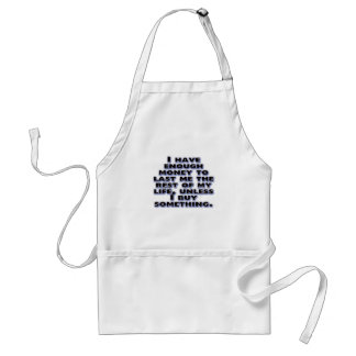 Humorous Quotes  about Money Adult Apron