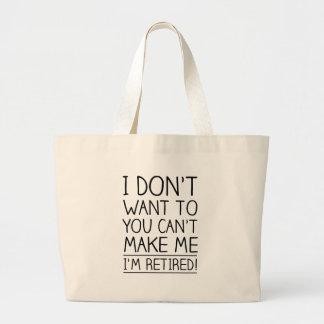 Humorous Retirement Quote Large Tote Bag