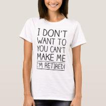 Humorous Retirement Quote T-Shirt