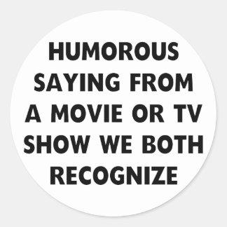 Humorous Saying Classic Round Sticker
