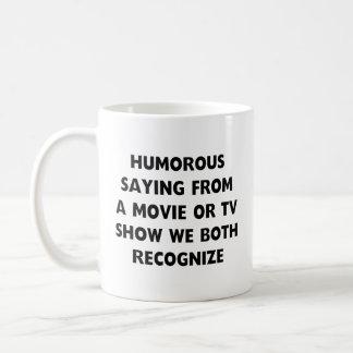 Humorous Saying Coffee Mug