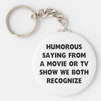 Humorous Saying Keychain
