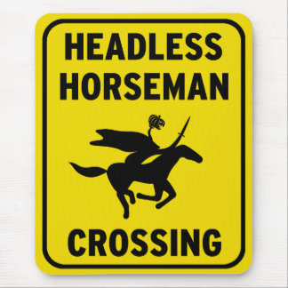 Humorous sign - Headless Horseman Crossing Mouse Pad