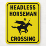 Humorous sign - Headless Horseman Crossing Mousepad