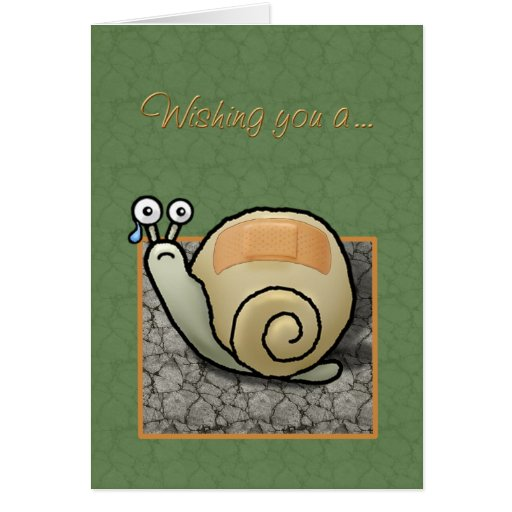 Humorous Snail Quot Speedy Recovery Quot Card Zazzle