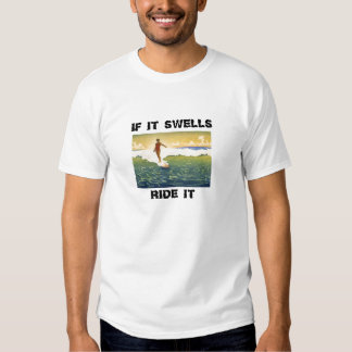 Humorous surfer tee -  IF IT SWELLS  RIDE IT