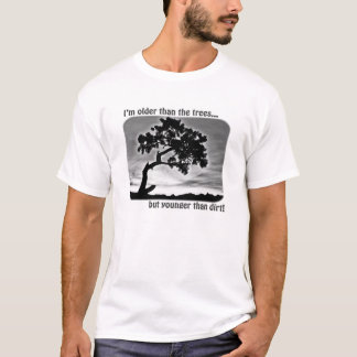 Humorous T-Shirt-Older Than The Trees T-Shirt