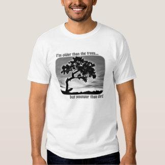 Humorous T-Shirt-Older Than The Trees Tee Shirt