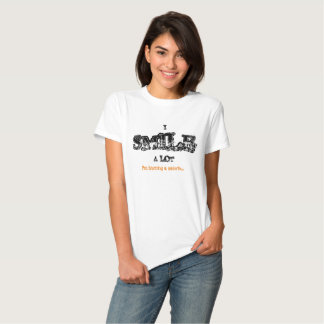 Humorous t-shirt with a happy message; Smile....