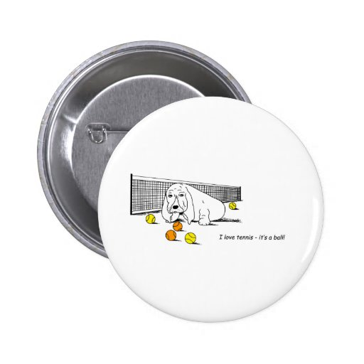 Humorous Tennis Playing Dog Pin