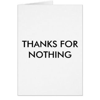 Humorous Thanks for Nothing Card