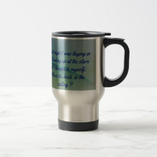 Humorous Thinking to Self Quote on Sky Background Travel Mug