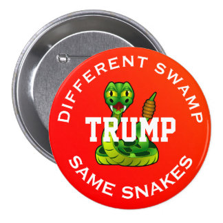 "Humorous ""Trump. Different Swamp. Same Snakes"" Pinback Button"