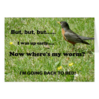 """Humorous twist to """"The Early Bird Gets the Worm"""" Greeting Card"""