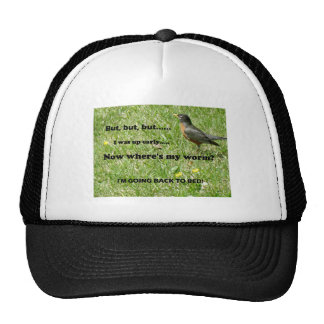 """Humorous twist to """"The Early Bird Gets the Worm"""" Trucker Hat"""