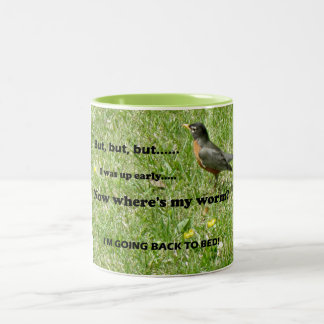 "Humorous twist to ""The Early Bird Gets the Worm"" Two-Tone Coffee Mug"