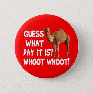 Hump Day Camel Guess What Day It Is Button