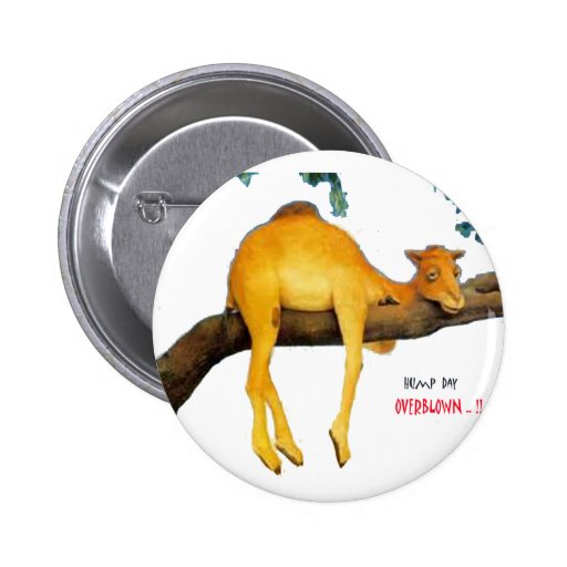 Hump Day Camel .. Overblown Button