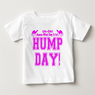 HUMP DAY PINK for Her Baby T-Shirt