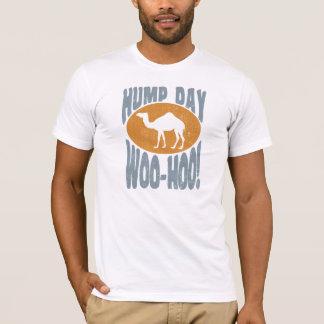Hump day! Woo-Hoo! T-Shirt