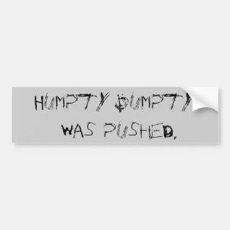 Humpty Dumpty fue empujado Pegatina De Parachoque