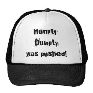 ¡Humpty-Dumpty fue empujado! Gorra